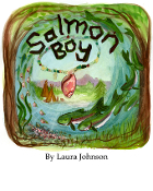 Salmon Boy, A Reader for Gr 1-2